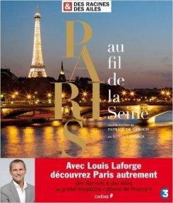 Des racines et des ailes Paris au fil de la Seine