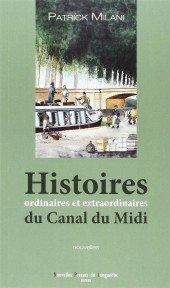 Canalfriends Waterways bookshop, Canaux, Histoires ordinaires et extraordinaire du Canal du Midi