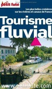 Canalfriends Waterways bookshop, Petit Futé Tourisme fluvial - Les plus belles croisières sur les rivières et canaux de France