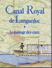 Canalfriends Waterways Bookshop, Canal royal de Languedoc. Le partage des eaux