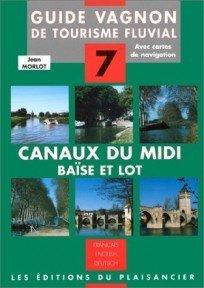 Canalfriends Waterways bookshop, Guide Vagnon de tourisme fluvial, n° 7 Canaux du Midi, Garonne, Gironde, Baïse et Lot