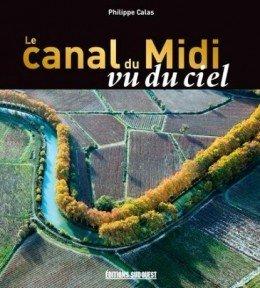 Canalfriends Waterways Bookshop, , LE CANAL DU MIDI VU DU CIEL, Calas
