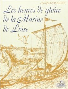 Le heures de gloire de la arine de Loire