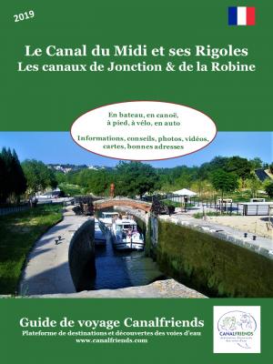 Guide Canalfriends 2019 Canal du Midi- rigoles- Robine