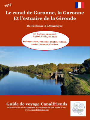 Guide Canalfriends 2019 Le canal de Garonne, la Garonne et l'estuaire de la Gironde 2019